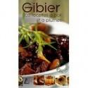 Gibier - 100 recettes à poil et à plumes Éditions SAEP